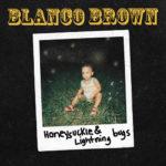 Blanco Brown - Honeysuckle and Lightning Bugs