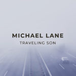 Michael Lane - Traveling Son