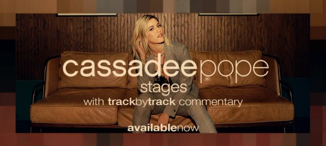 Cassadee Pope – Stages (with Track by Track Commentary)