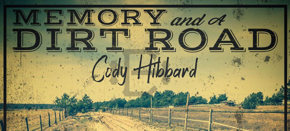 Cody Hibbard – Memory and A Dirt Road
