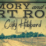 Cody Hibbard - Memory and A Dirt Road