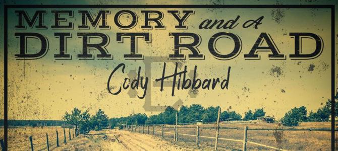 Cody Hibbard – Memory and A Dirt Road