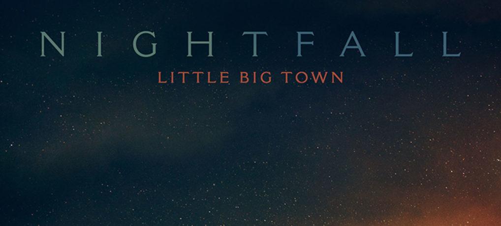 Little Big Town – Nightfall