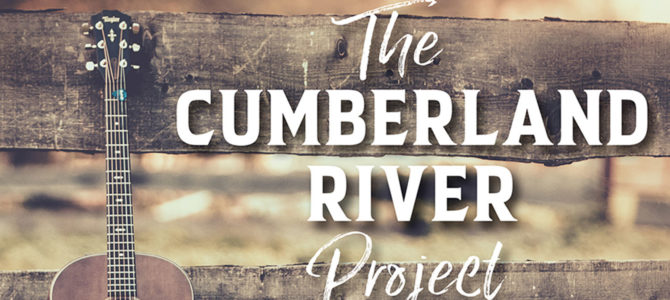 The Cumberland River Project – The Cumberland River Project (Album Review)