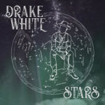 Drake White - Stars
