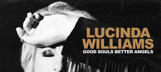 Lucinda Williams – Good Souls Better Angels