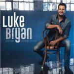 Luke Bryan - Born Here, Live Here, Die Here