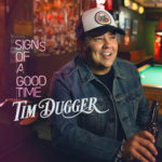 Tim Dugger - Signs of a good time