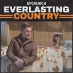 Upchurch - Everlasting Country