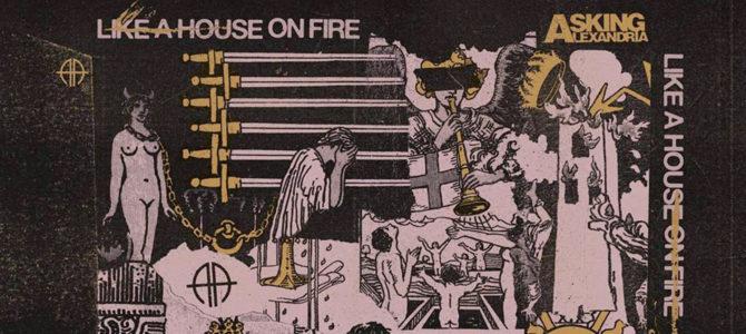 Asking Alexandria – Like a House on Fire