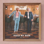 Randy Rogers & Wade Bowen - Hold My Beer, Vol. 2