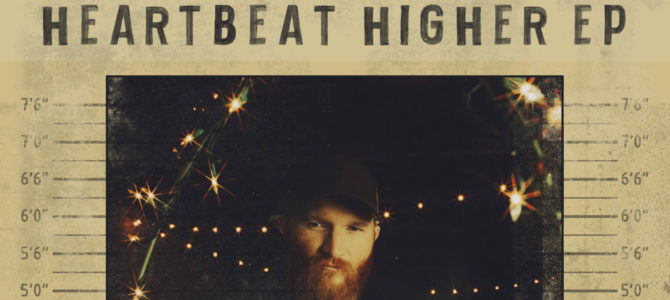 Eric Paslay – Heartbeat Higher EP