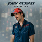 John Gurney - Remind You