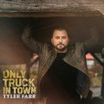 Tyler Farr - Only Truck In Town