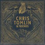 Chris Tomlin - Chris Tomlin & Friends