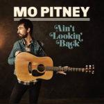 Mo Pitney - Ain't Lookin' Back