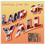 Smith & Wesley - Greetings From The Land of Y'All