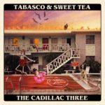 The Cadillac Three - Tabasco and Sweet Tea
