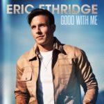 Eric Ethridge - Good With Me