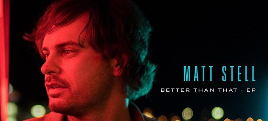 Matt Stell  – Better Than That EP