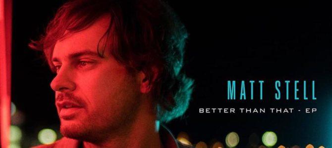 Matt Stell  – Better Than That EP