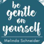 Melinda Schneider - Be Gentle On Yourself EP