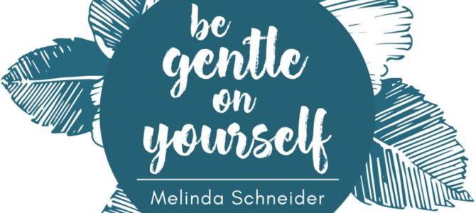 Melinda Schneider – Be Gentle On Yourself EP