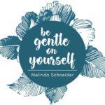Melinda Schneider - Be Gentle On Yourself