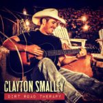 Clayton Smalley - Dirt Road Therapy