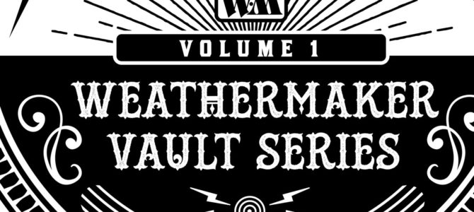 Clutch – Weathermaker Vault Series Vol. I