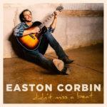 Easton Corbin - Didn't Miss A Beat