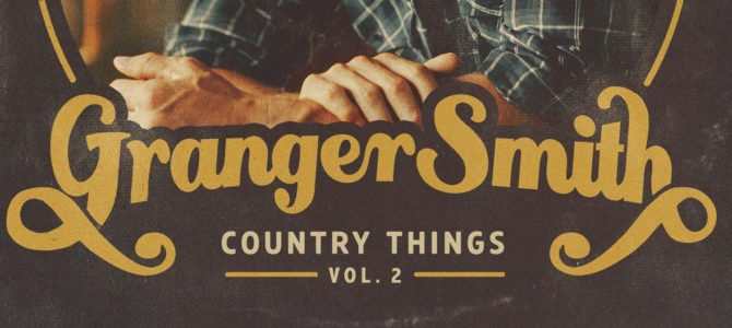 Granger Smith – Country Things, Vol. 2