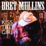 Brett Mullins - Kiss The Girl