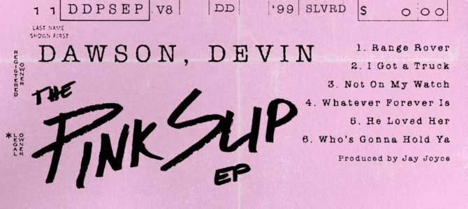 Devin Dawson – The Pink Slip EP
