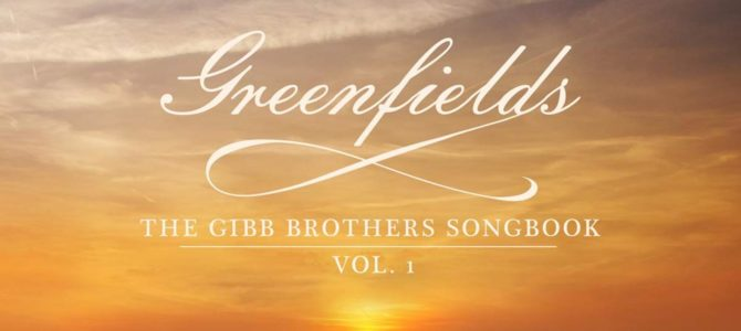 Barry Gibb & Friends – Greenfields – The Gibb Brothers' Songbook Vol. 1