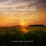 Barry Gibb & Friends - Greenfields - The Gibb Brothers' Songbook Vol. 1