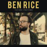 Ben Rice - Future Pretend