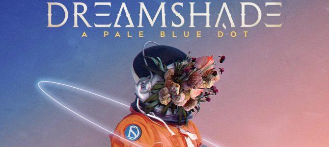 Dreamshade – A Pale Blue Dot