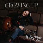 Haley Mae Campbell - Growing Up