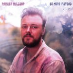 Parker Millsap - Be Here Instead