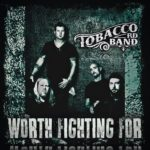 Tobacco Rd Band - Worth Fighting For