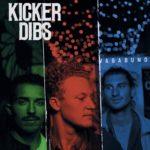 Kicker Dibs - Vagabund