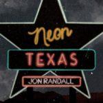 Jon Randall - Neon Texas EP