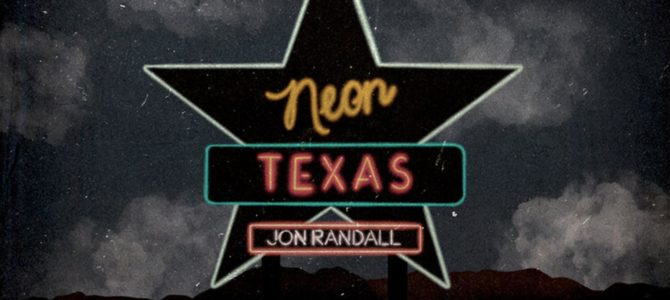 Jon Randall – Neon Texas EP