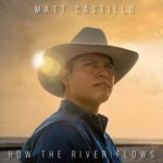 Matt Castillo - How The River Flows