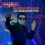 Fancy - MASQUERADE (Les Marionettes)