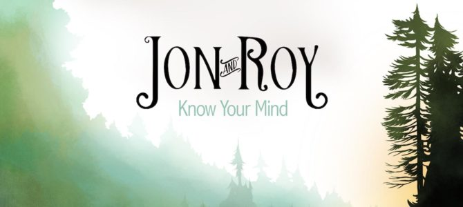 Jon And Roy – Know Your Mind