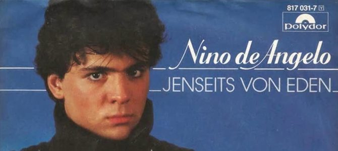 Songs Of My Life: Nino De Angelo – Jenseits von Eden