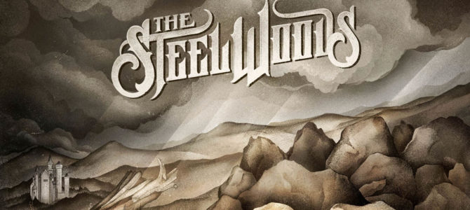 The Steel Woods – All Of Your Stones