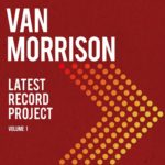 Van Morrison - Latest Record Project Volume 1